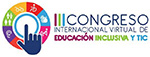 Foto de la Noticia - III Congreso Internacional Virtual de Educación Inclusiva y TIC