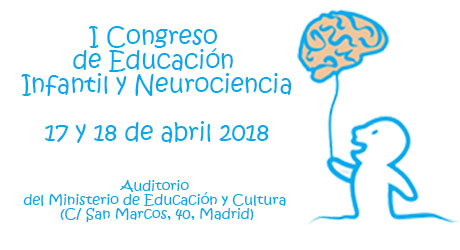 Congreso de Educación Infantil y Neurociencia. 17 y 18 abril en Auditorio MECD