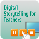 Digital Storytelling for Teachers Thumbnail